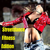 Streetdance Fitness Edition by Various Artists