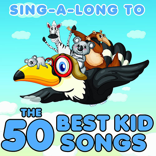 Sing Along to the 50 Best Kids Songs from Disney, Sesame Street, The Muppets, Phineas and Ferb, Fraggle Rock and More! by Various Artists