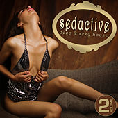 Seductive - Deep & Sexy House, Vol. 2 by Various Artists