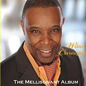 The Mellisonant Album by Walter Christopher