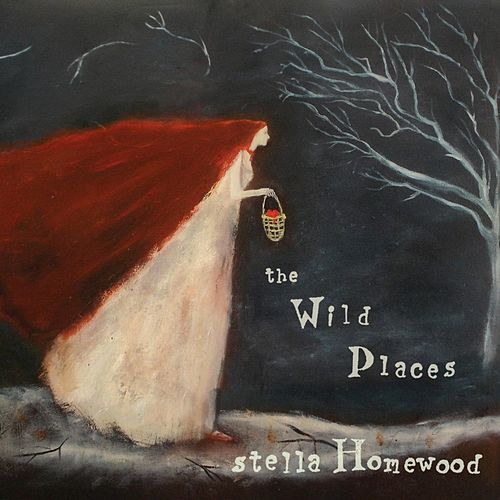 The Wild Places by Stella Homewood