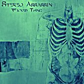 Wicked Thing by Stereo Assassin