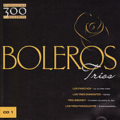 Boleros: Trios Vol. 1 by Various Artists