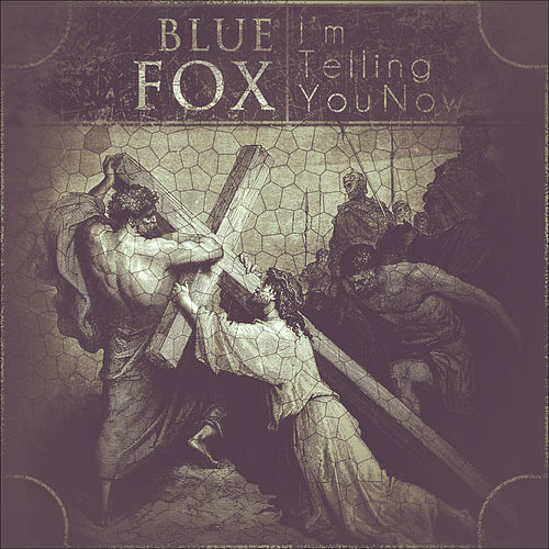 I'm Telling You Now by Blue Fox