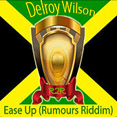 Ease Up (Rumours Riddim) by Delroy Wilson