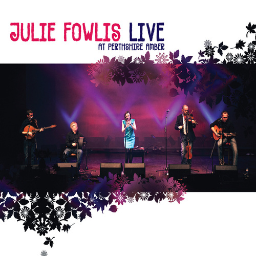 Live at Perthshire Amber by Julie Fowlis