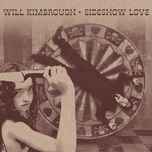 Sideshow Love by Will Kimbrough