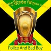 Police and Bad Boy by Wayne Wonder