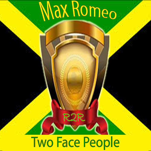 Two Face People by Max Romeo