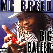 Big Baller by MC Breed