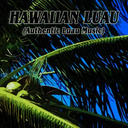 Hawaiian Luau (Authentic Luau Music) by Hits Unlimited