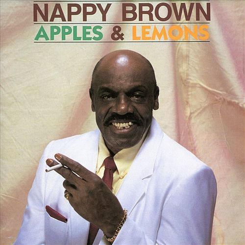 Apples and Lemons by Nappy Brown