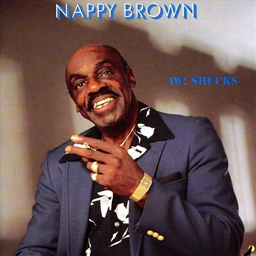 Aw Shucks by Nappy Brown
