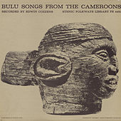Bulu Songs From The Cameroons by Various Artists