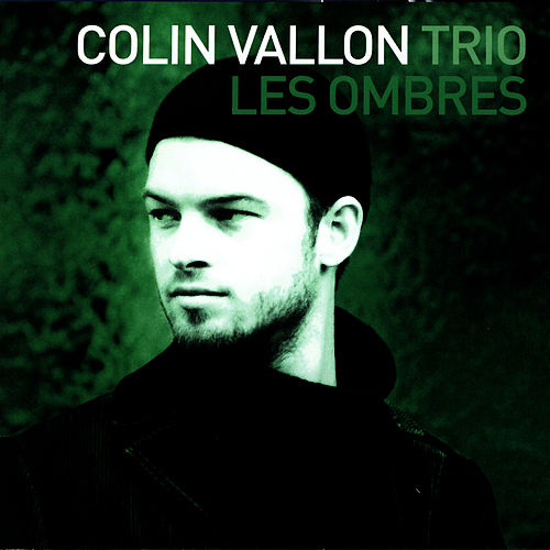 Les Ombres by Colin Vallon