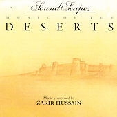 Sound Scapes - Music Of The Deserts by Zakir Hussain