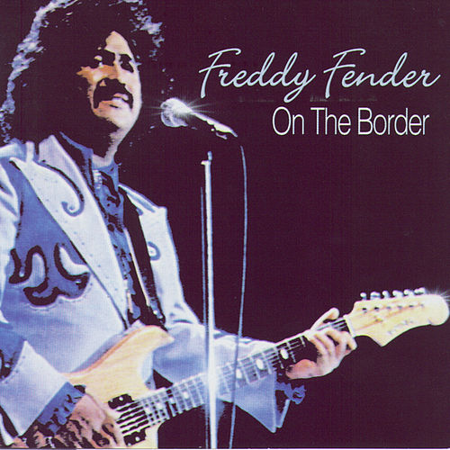 On The Border by Freddy Fender