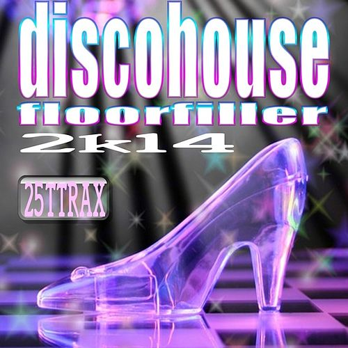 Discohouse Floorfiller 2K14 by Various Artists