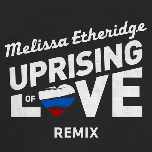 Uprising Of Love by Melissa Etheridge