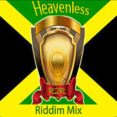 Heavenless Riddim Mix by Various Artists