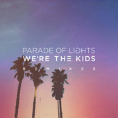 We're The Kids by Parade of Lights