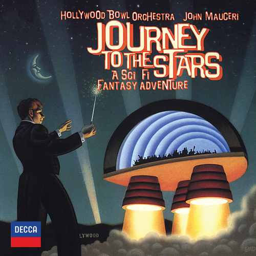 Journey To The Stars - A Sci Fi Fantasy Adventure by Hollywood Bowl Orchestra