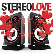 Stereo Love by Various Artists