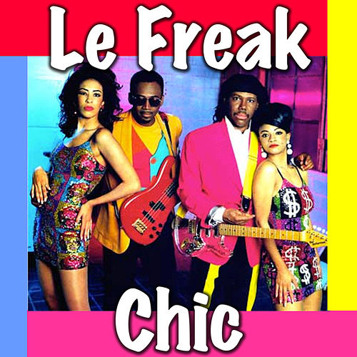 Chic Le Freak Good Times