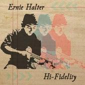 Hi Fidelity by Ernie Halter