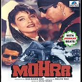 Mohra - With Jhankar Beats (Original Motion Picture Soundtrack) by Various Artists
