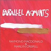 Parallel Moments by Marilyn Crispell