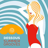Dessous Summer Grooves by Various Artists