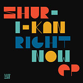 Right Now EP by Shur-I-Kan