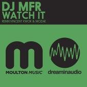 Watch It by DJ MFR