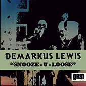 Snooze-U-Loose by Demarkus Lewis
