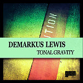 Tonal Gravity by Demarkus Lewis