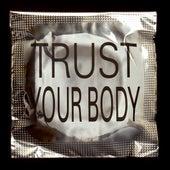 Trust Your Body by Tiga