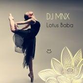 Lotus Baba by DJ MNX