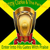 Enter Into His Gates With Praise by The Paragons