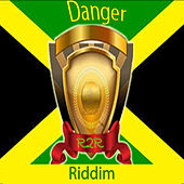 Danger Riddim by Various Artists