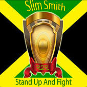 Stand Up and Fight by Slim Smith