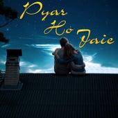 Pyar Ho Jaie by Various Artists