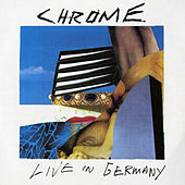 Live in Germany by Chrome