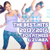 The Best Hits 2013/2014 for Fitness & Zumba by Various Artists