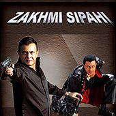 Zakhmi Sipahi (Original Motion Picture Soundtrack) by Various Artists