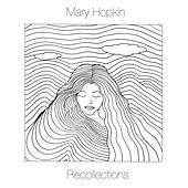 Recollections by Mary Hopkin