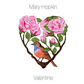Valentine by Mary Hopkin