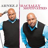 Racially Motivated by Arnez J.