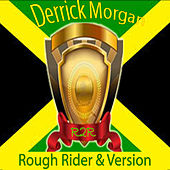 Rough Rider & Version by Derrick Morgan
