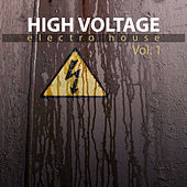 High Voltage Electro House, Vol. 1 by Various Artists